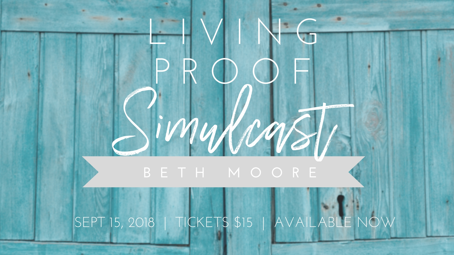 Beth Moore Simulcast - Living Proof 2018